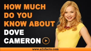 Dove Cameron-Everything You Need To Know About..!