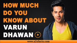 Varun Dhawan - Everything You Need to Know About
