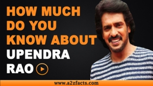 Upendra Rao - Everything You Need Know About...!