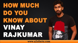 Vinay Rajkumar - Everything You Need To Know About...!