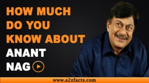 Anant Nag - Everything You Need Know About...!