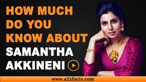 Samantha Akkineni - Everything You Need To Know About...!