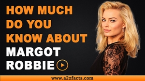 Margot Robbie - Everything You Need To Know About..!