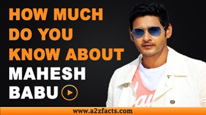 Mahesh Babu - Everything You Need To Know About...!