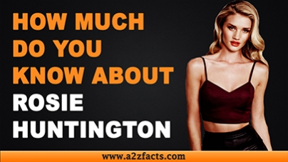 Rosie Huntington - Everything You Need To Know About...!