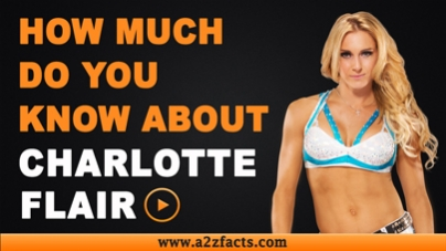 Charlotte Flair-Everything You Need To Know About..!